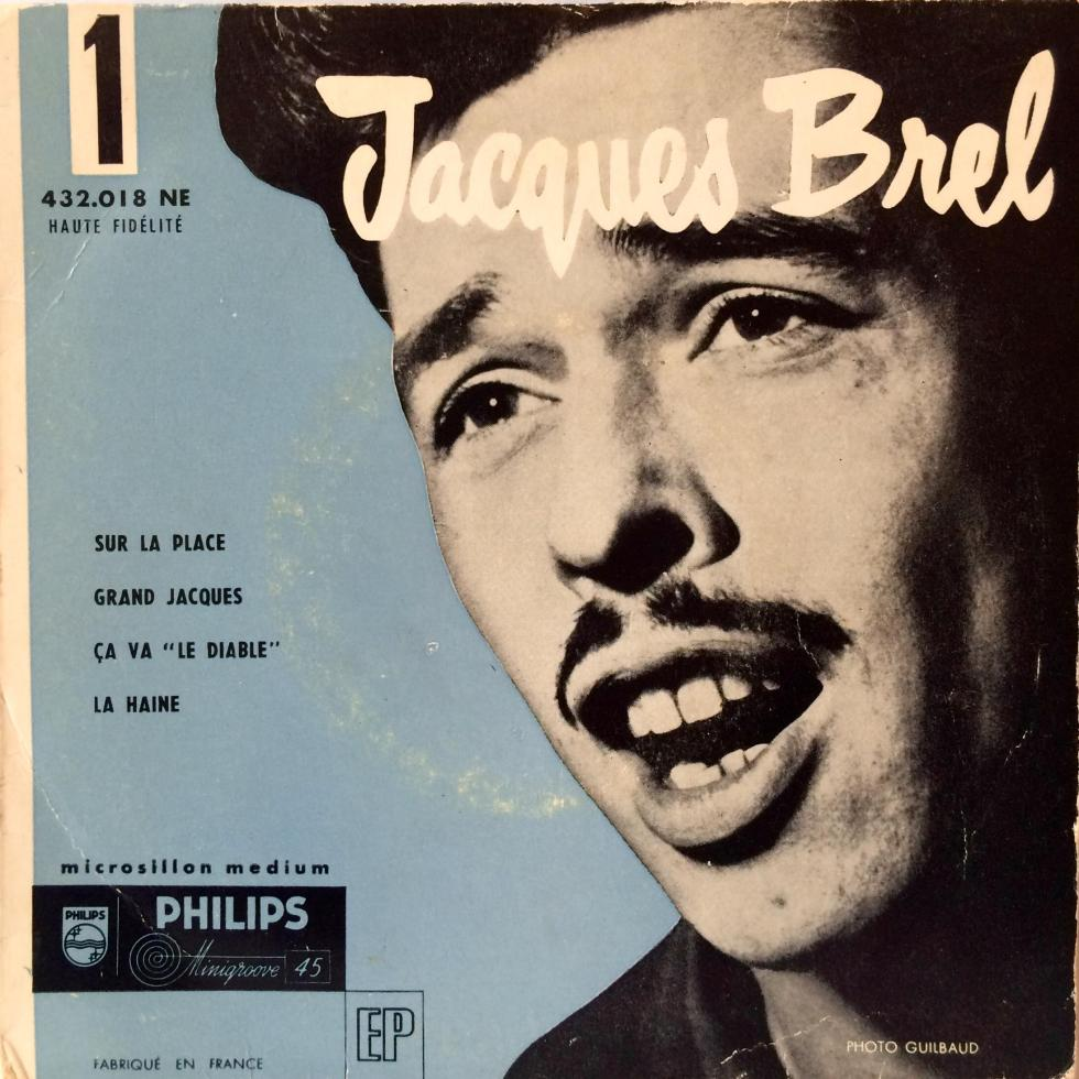 "Jacques Brel single cover - Sur La Place, Grand Jacques, Ca Va ""Le Diable"" and La Haine"